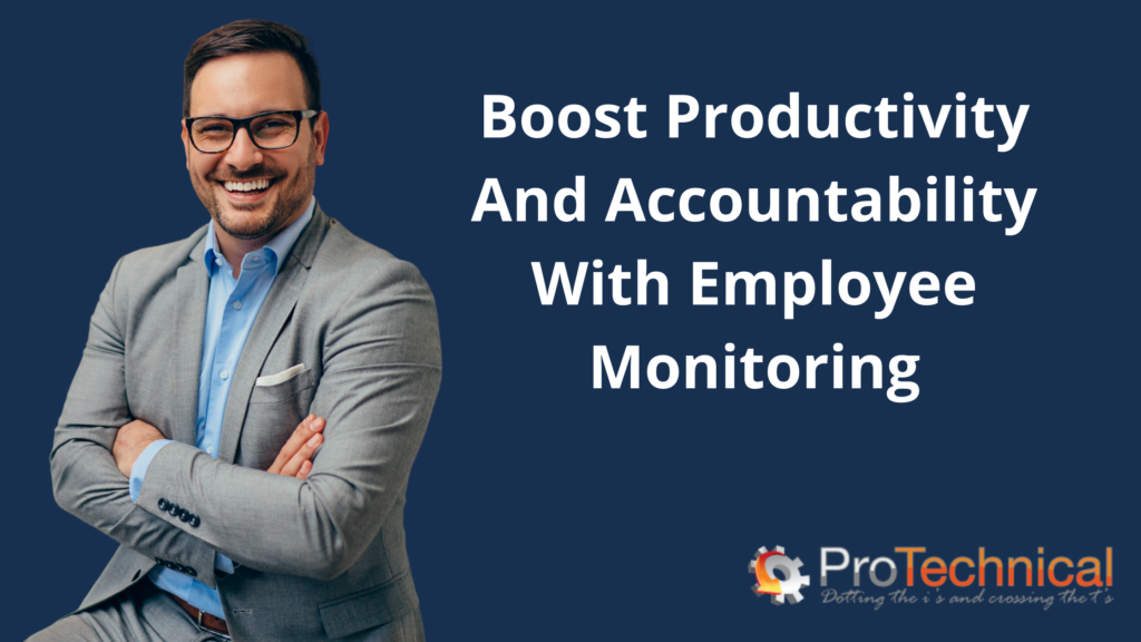 Boost Productivity And Accountability With Employee Monitoring